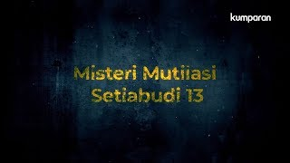 Misteri Mutilasi Setiabudi 13 | CRIME STORY - Eps. 1