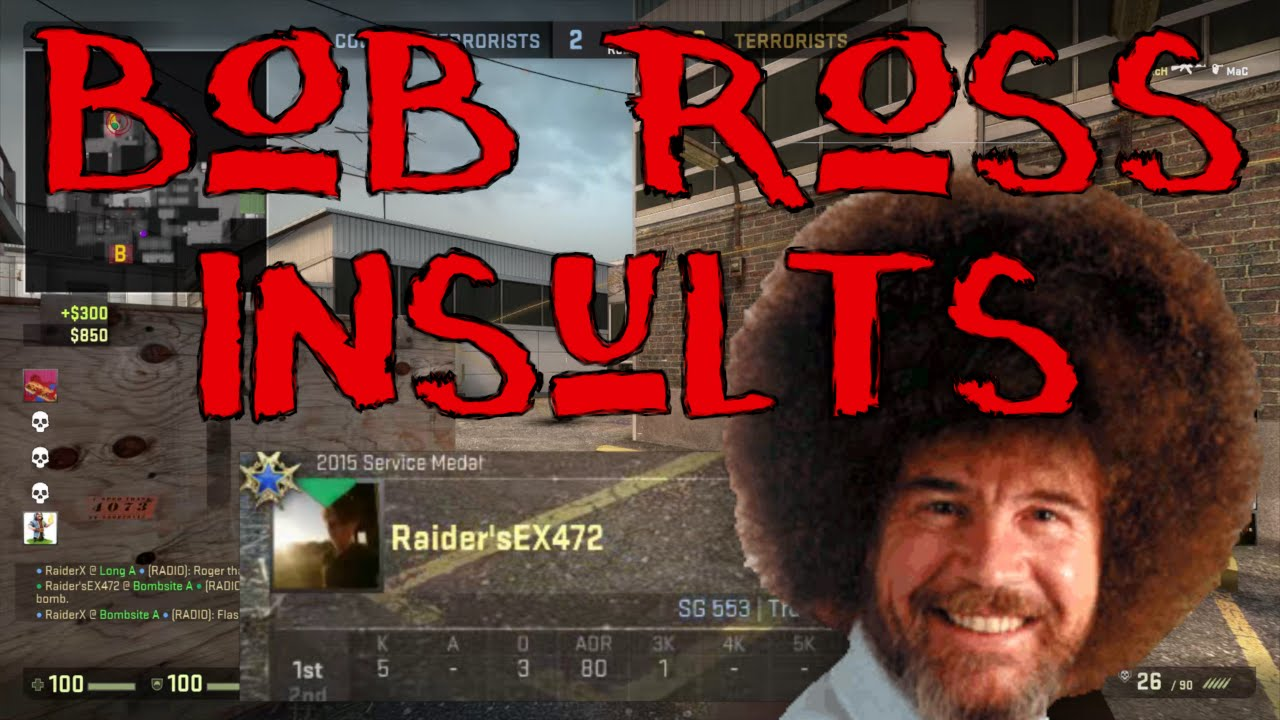 Bob Ross Insults Csgo Funny Moment Montage Youtube