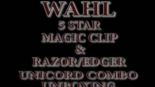 Wahl 5 Star Unicord Combo Unboxing