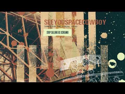 "SeeYouSpaceCowboy ""Stop Calling Us Screamo"" Mp3"