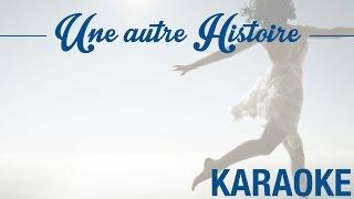 Une autre histoire - Rendu célèbre par Gérard Blanc (KARAOKÉ - Version instrumentale + paroles)