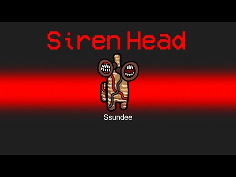 SIREN HEAD Imposter in Among Us - SSundee