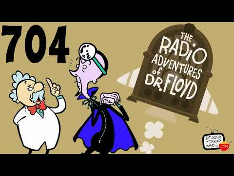 "EPISODE #704 ""A Whale Tale!"" The Radio Adventures of Dr. Floyd with Chuck McCann and Fred Stoller"