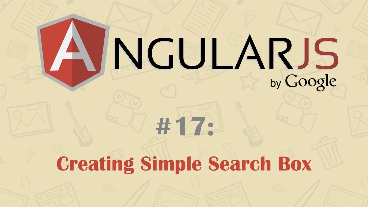 angularjs tutorial 17 creating simple search box youtubeangularjs tutorial 17 creating simple search box