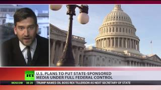 US plans to put state-sponsored media under full federal control