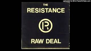 Download The Resistance - Raw Deal E.P. - 01 Raw Deal (1987) MP3 song and Music Video
