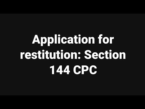 Application for restitution: Section 144 CPC