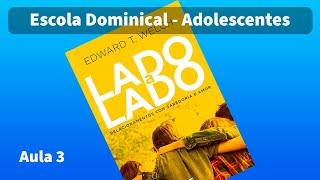 Classe Adolescentes: Lado a Lado: aula 03 | Neto Toscano