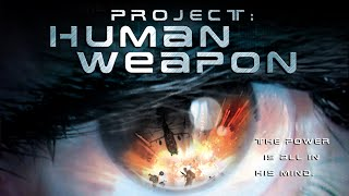 Project: Human Weapon - Full Movie