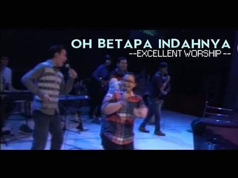 OH BETAPA INDAHNYA - COVER BY EXCELLENT WORSHIP