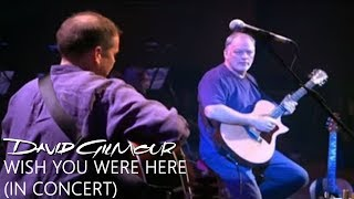 David Gilmour - Wish You Were Here (In Concert)