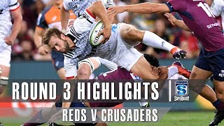 ROUND 3 HIGHLIGHTS: Reds v Crusaders - 2019