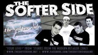 Watch Softer Side Your Love video