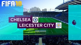FIFA 18 - Chelsea vs. Leicester City @ Stamford Bridge