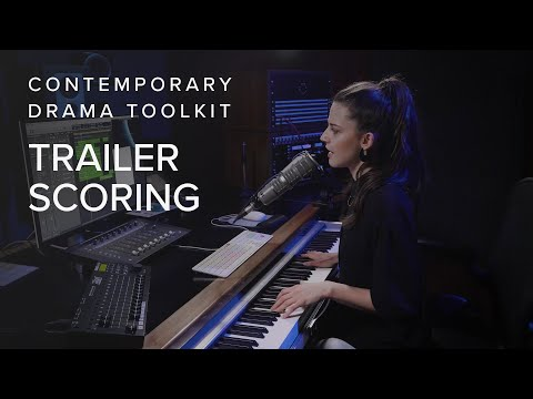 Scoring a Dramatic Trailer with Contemporary Drama Toolkit