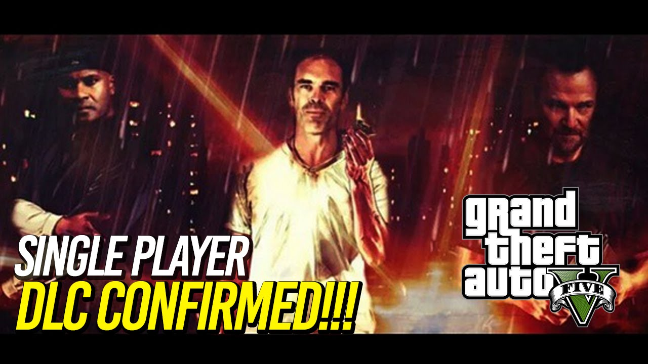 GTA V: SINGLE PLAYER DLC OFFICIALLY CONFIRMED!!! - YouTube