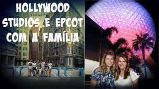 Hollywood Studios e Epcot com a Família - Vlog 8