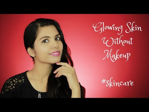 How To Get Glowing Skin Without Using Makeup | #SubscribersRequest | omnistyles