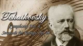 Tchaikovsky : Symphony No. 4 - Serenade for Strings Op. 48