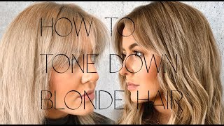 HOW TO TONE DOWN BLONDE HAIR