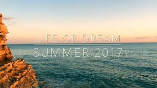 life or dream - SUMMER 2017
