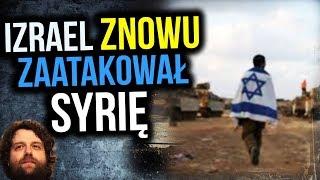 Izrael ZNOWU Zaatakował Syrię. USA Napuszczane na IRAN - Komentator