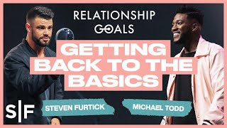 Relationship Goals: Getting Back To The Basics | Steven Furtick & Michael Todd