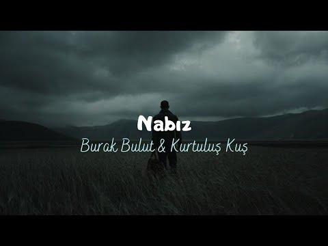 Burak Bulut & Kurtuluş Kuş – Nabız (Sözleri/Lyrics)