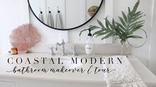 COASTAL MODERN BATHROOM MAKEOVER + TOUR
