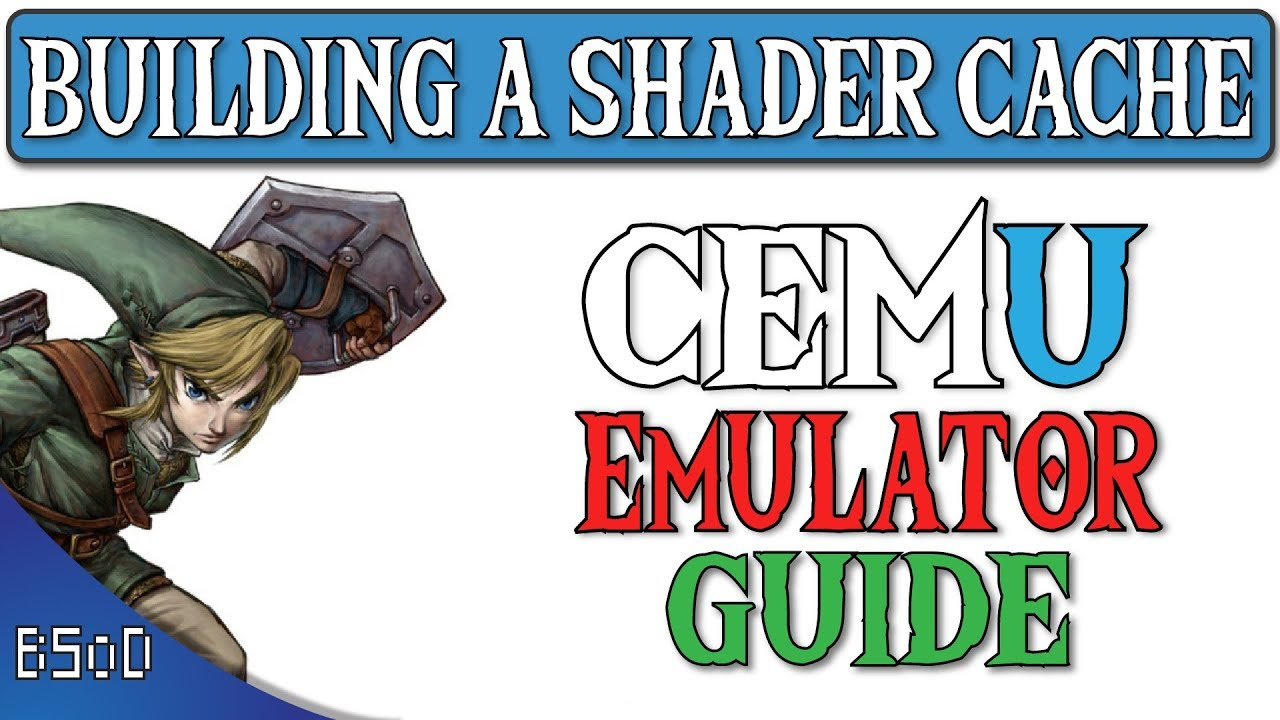 Cemu 1 11 2 | How to Build a Shader Cache | Breath of the Wild