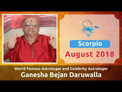 SCORPIO AUGUST 2018 ASTROLOGY HOROSCOPE FORECAST BY ASTROLOGER GANESHA  BEJAN DARUWALLA