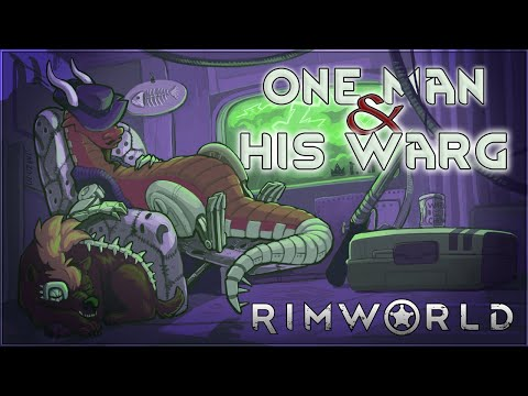 One Man & His Warg – Rimworld Royalty Gameplay – Let's Play Part 1