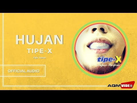 Tipe X - Hujan | Official Audio