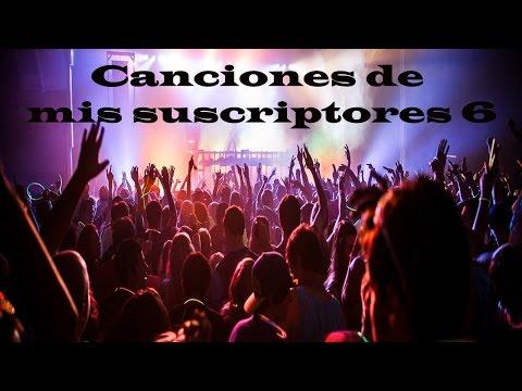 TOP Canciones de mis suscriptores #6