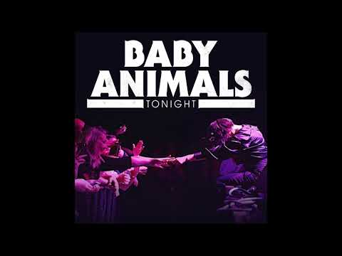 Baby Animals - Tonight (Official Audio)