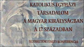 Cover images Egyháztörténeti Konferencia 17.szd./ A rekatolizáció államigazgatási háttere H. Németh István