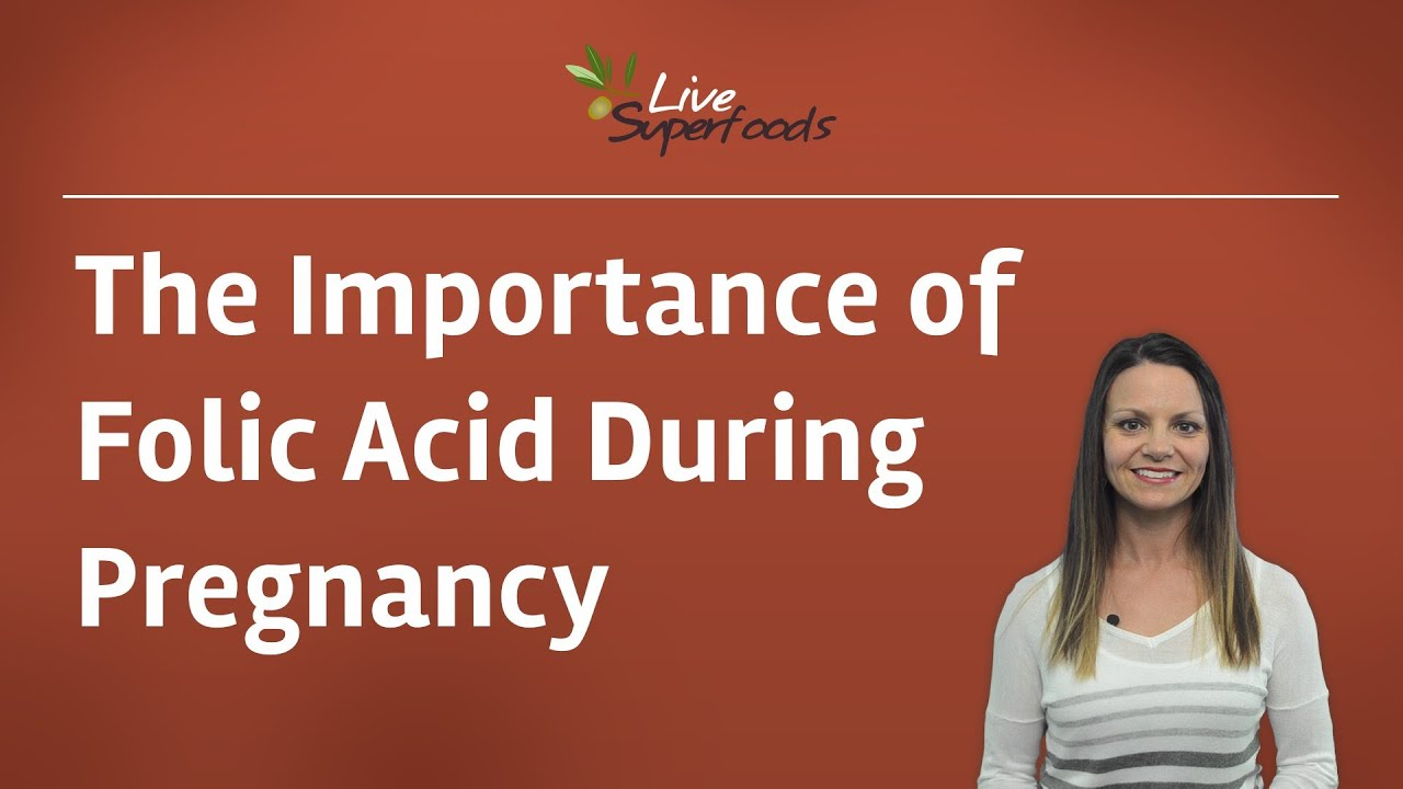 Video: The Importance of Acid Folic during Pregnancy