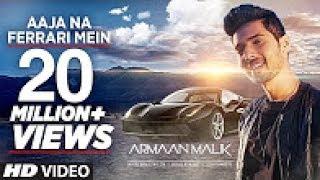 AAJA NA FERRARI MEIN Full Video   Armaan Malik   Amaal Mallik   T Series   Latest Hindi Song 2017