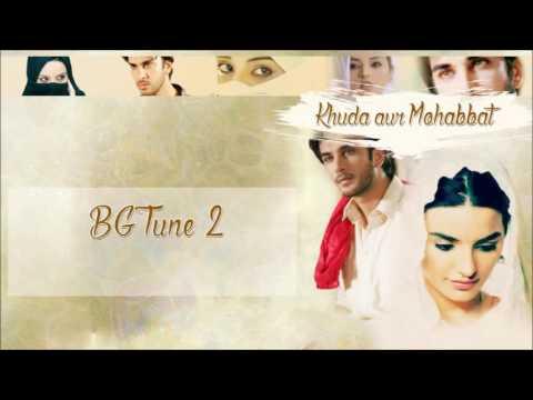 Khuda Aur Mohabbat- BG Tune 2