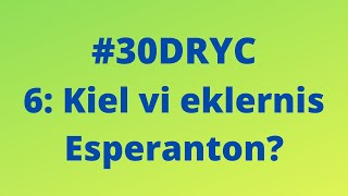 Kiel Vi Eklernis Esperanton? | Keep It Simple Esperanto