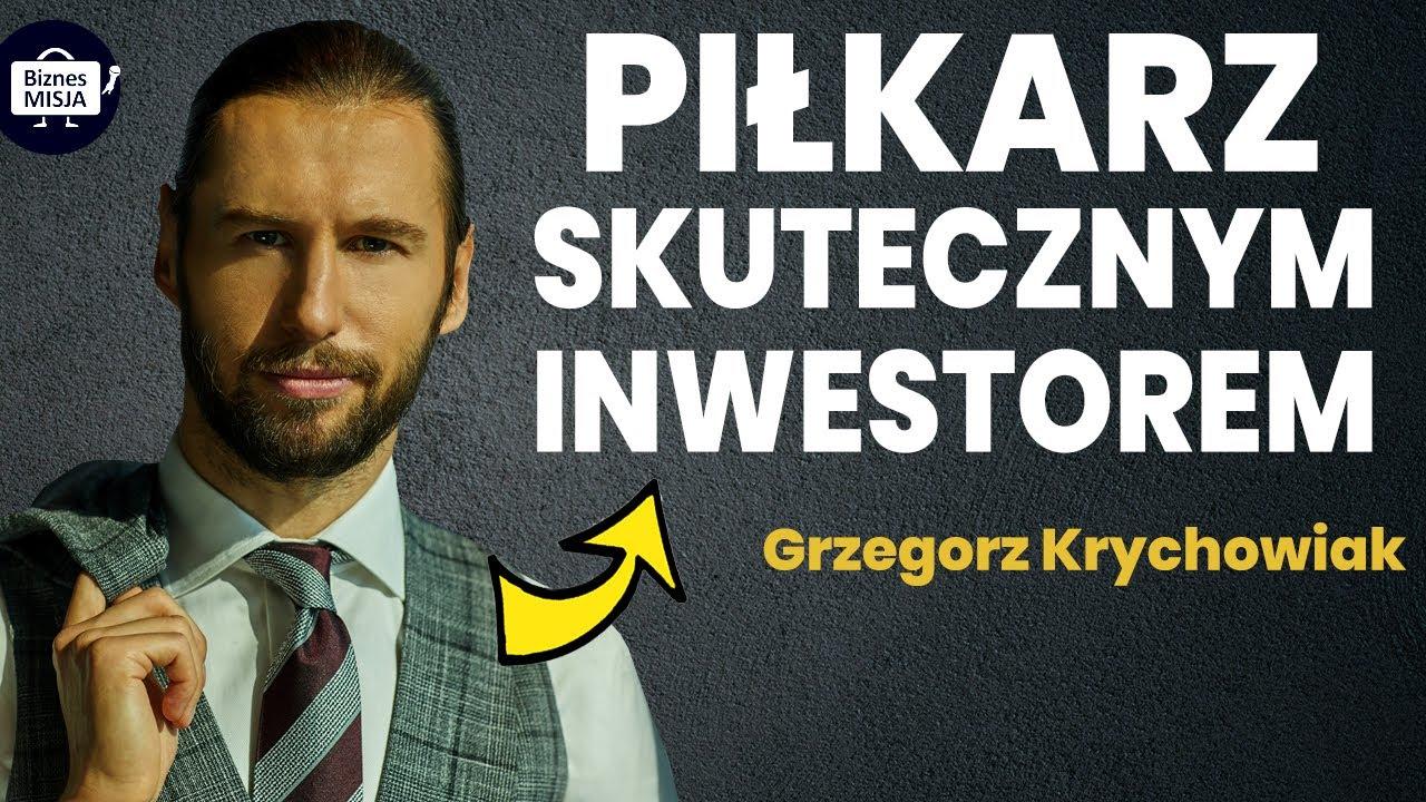 Grzegorz Krychowiak ⚽ Miłość do piłki, pasja do biznesu ?
