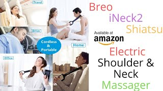 Breo iNeck2 Shiatsu Electric Shoulder Neck Massager Product Review