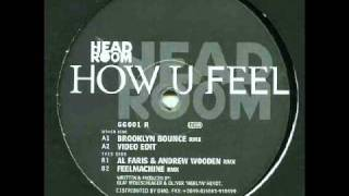 Headroom - How U Feel  (Al Faris & Andrew Wooden mix)