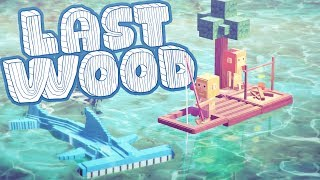 Last Wood - The Next Raft? - Building an Epic Lemon Tree Raft! - Last Wood Gameplay