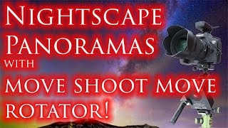 Astro panorama with Move Shoot Move rotator!