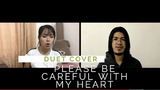 PLEASE BE CAREFUL WITH MY HEART (Cover) - Apple Crisol and Stephen Casuyon