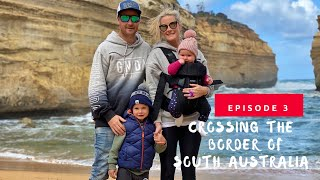 Crossing the Border of SOUTH AUSTRALIA.  Ep. 3