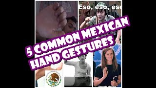 5 Common Mexican Hand Gestures ] Dissecting Mexican Slang