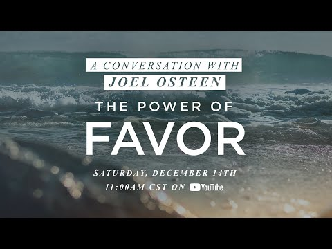 A Conversation with Joel Osteen | The Power of Favor Book