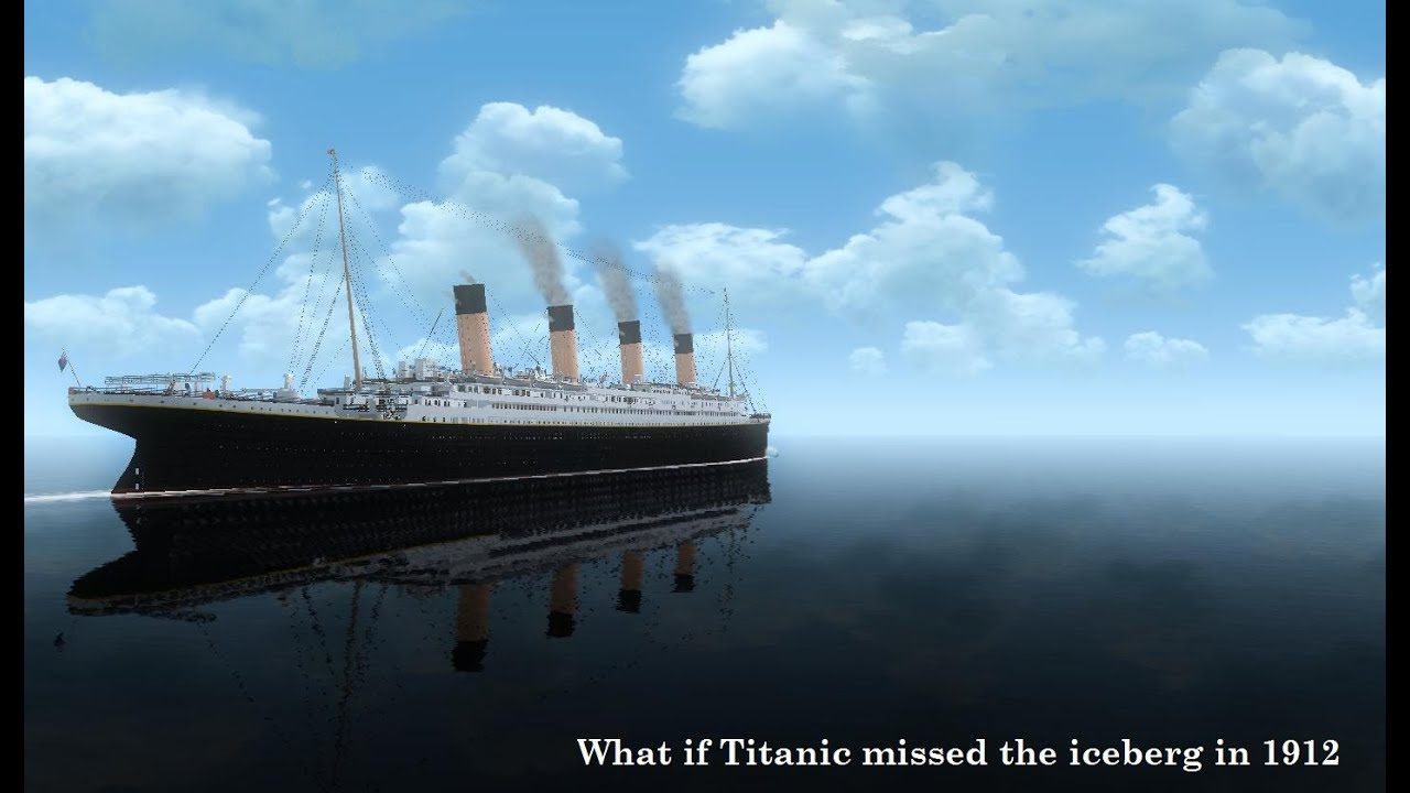 ship theory s 1 what if titanic missed the iceberg in 1912 [ 1280 x 720 Pixel ]